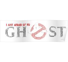 I aint afraid of no ghost Poster