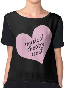 Musical theatre trash Chiffon Top