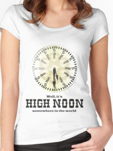 Well, It's High Noon somewhere in the world [Alternative] Women's Fitted Scoop T-Shirt