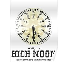 Well, It's High Noon somewhere in the world [Alternative] Poster