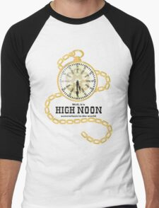 Well, It's High Noon somewhere in the world [Gold Watch] Men's Baseball ¾ T-Shirt