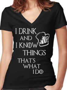 I drink and i know things glass Women's Fitted V-Neck T-Shirt