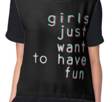 Girls want to have fun Chiffon Top