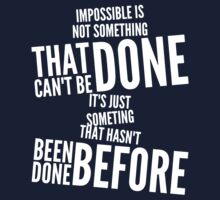impossible is not something that can't be done Kids Tee