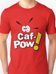 Caf-POW! Unisex T-Shirt