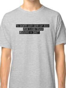 Model behavior Classic T-Shirt