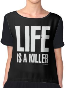 Life is a killer Chiffon Top