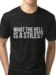 What the hell is a Stiles? - white text Tri-blend T-Shirt