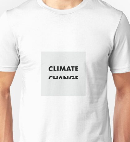 Climate Change Clever Words Unisex T-Shirt