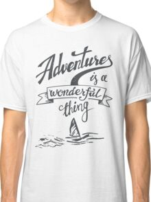 Adventrues Is A Wonderful Thing Classic T-Shirt