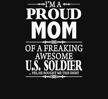 I'm A Proud Mom Of A Freaking Awesome U.S. Soldier  Womens Fitted T-Shirt