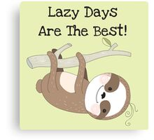 Cartoon Animals Sloth Lazy Days are Best Canvas Print