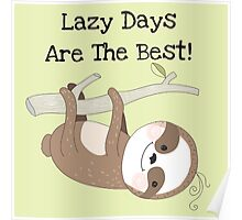 Cartoon Animals Sloth Lazy Days are Best Poster