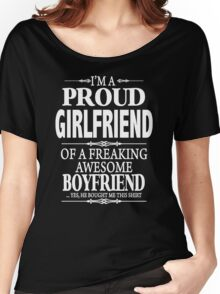 I'm A Proud Girlfriend Of A Freaking Awesome Boyfriend Women's Relaxed Fit T-Shirt