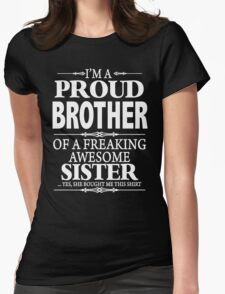 I'm A Proud Brother Of A Freaking Awesome Sister  Womens Fitted T-Shirt