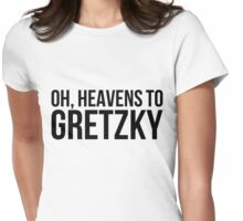 Heavens to Gretzky (black text) Womens Fitted T-Shirt