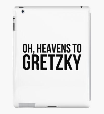 Heavens to Gretzky (black text) iPad Case/Skin