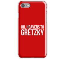 Heavens to Gretzky (white text) iPhone Case/Skin