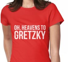 Heavens to Gretzky (white text) Womens Fitted T-Shirt