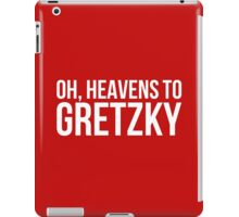 Heavens to Gretzky (white text) iPad Case/Skin
