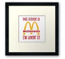 This Sticker is McDonalds Framed Print