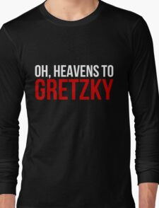 Heavens to Gretzky (white&red text) Long Sleeve T-Shirt