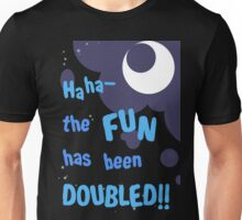 Quotes and quips - the fun has been doubled Unisex T-Shirt