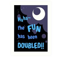 Quotes and quips - the fun has been doubled Art Print