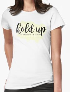 hold up Womens Fitted T-Shirt