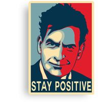 Charlie Sheen stay positive Canvas Print
