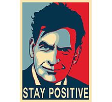 Charlie Sheen stay positive Photographic Print