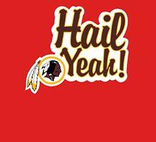 Redskins Hail Yeah Unisex T-Shirt