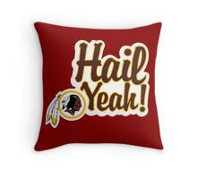 Redskins Hail Yeah Throw Pillow