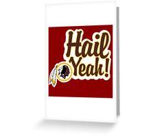 Redskins Hail Yeah Greeting Card