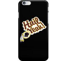 Redskins Hail Yeah iPhone Case/Skin