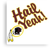 Redskins Hail Yeah Canvas Print