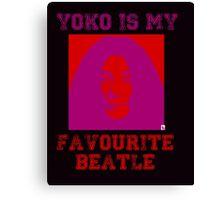 Yoko Is My Favourite Beatle Canvas Print