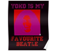 Yoko Is My Favourite Beatle Poster