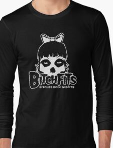 Bitchfits Skull Bitches Doin Misfits Long Sleeve T-Shirt