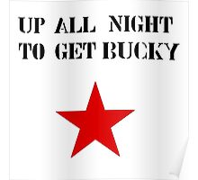 Up All Night To Get Bucky Poster