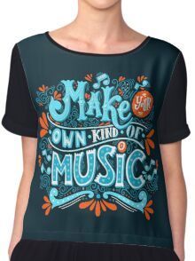 Make your own kind of music Chiffon Top