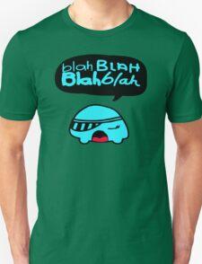 Funny Blah Blah Blah Unisex T-Shirt