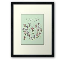 I Pick You Framed Print