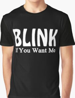 Blink If You Want Me Gunny Slogan Graphic T-Shirt