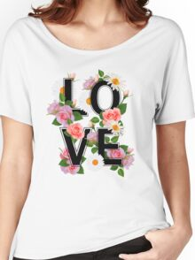 LOVE sign with flowers, roses, chamomiles and green leaves. Women's Relaxed Fit T-Shirt