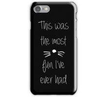 The Most Fun (Black Ver.) iPhone Case/Skin