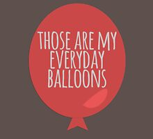 Everyday balloons Unisex T-Shirt