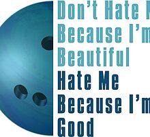 Im Beautiful Im Good Bowling Blue by ImagineThatNYC