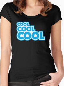 Cool, Cool, Cool Women's Fitted Scoop T-Shirt