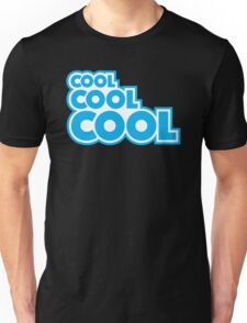 Cool, Cool, Cool Unisex T-Shirt